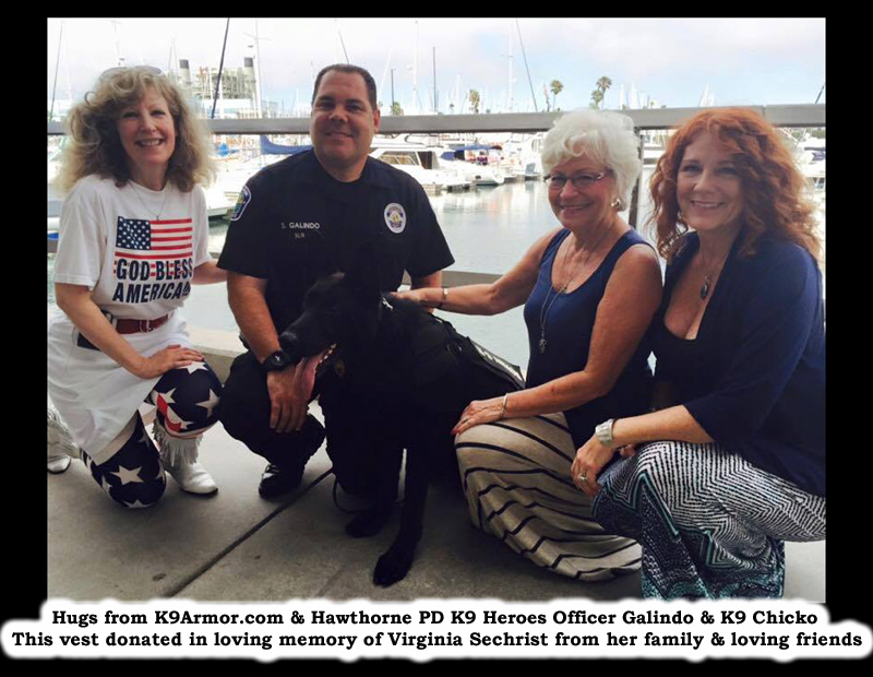 Hugs from the beautiful Portofino Hotel Marina in Redondo Beach. Pictured left-right, K9 Armor cofounder Suzanne Saunders, Hawthorne PD Officer Galindo, K9 Chicko, Victoria Sechrist Boydd and Rebecca Daugherty.