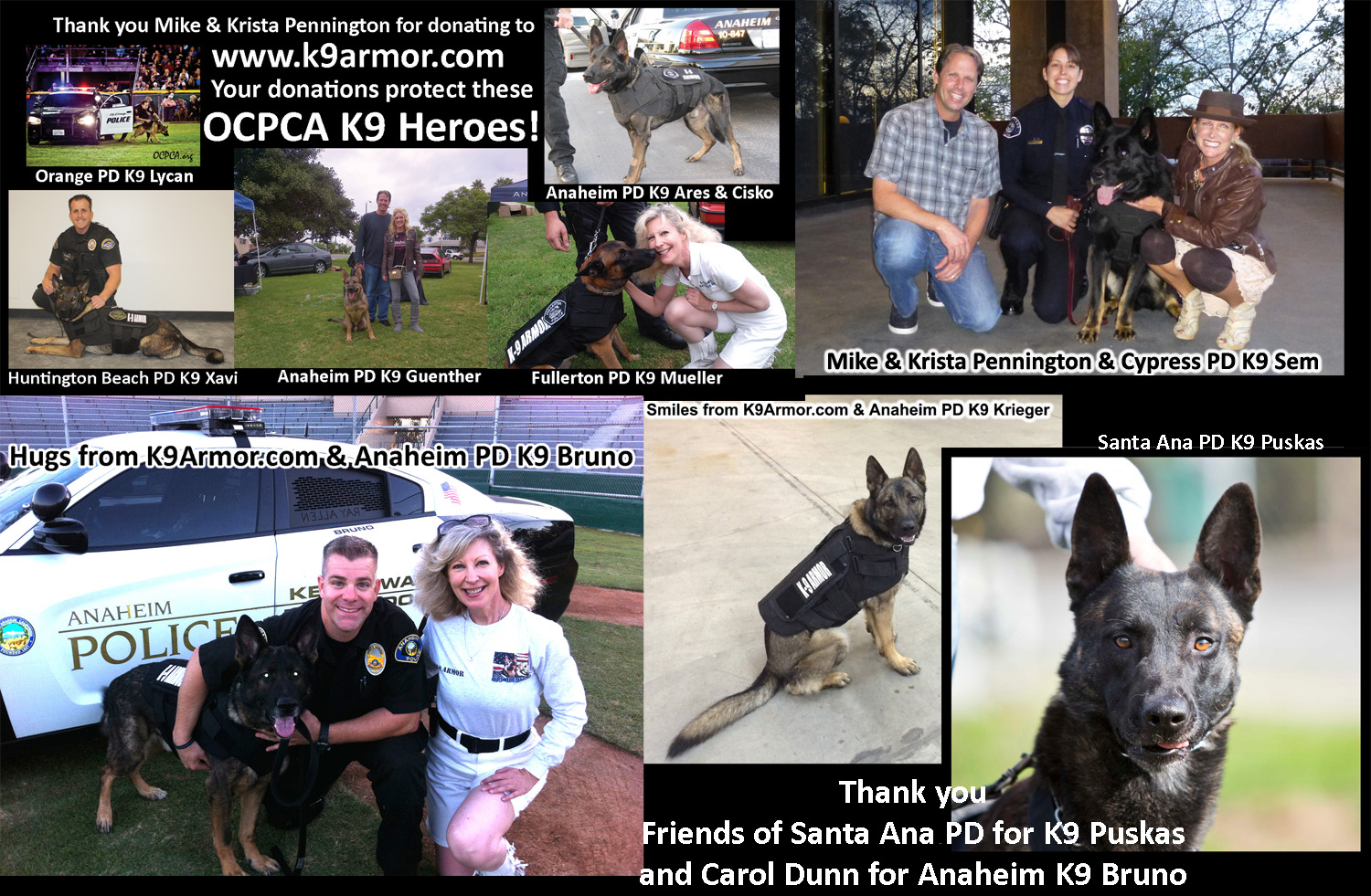 2014 our Angels the Penningtons donated for three bulletproof vests bringing the total to 13 OCPCA K9 Heroes protected with K9 Armor