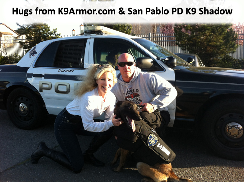 Hugs from Suzanne Saunders, K-9 Armor Cofounder & San Pablo PD K9 Heroes Shadow & Officer Niemi