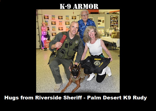 Sponsor Ron Erickson who donated along with many from SOAR Animal Rescue for Riverside Sheriff Palm Desert K9 Rudy pictured with Deputy Shane Day and K9 Armor cofounder Suzanne Saunders